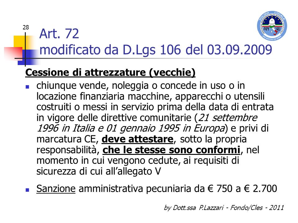 Art. 72 modificato da D.Lgs 106 del 03.09.2009