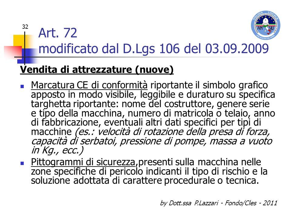 Art. 72 modificato dal D.Lgs 106 del 03.09.2009
