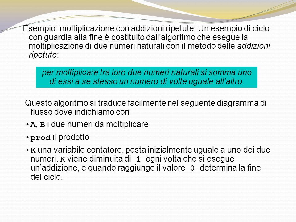 Esempio: moltiplicazione con addizioni ripetute