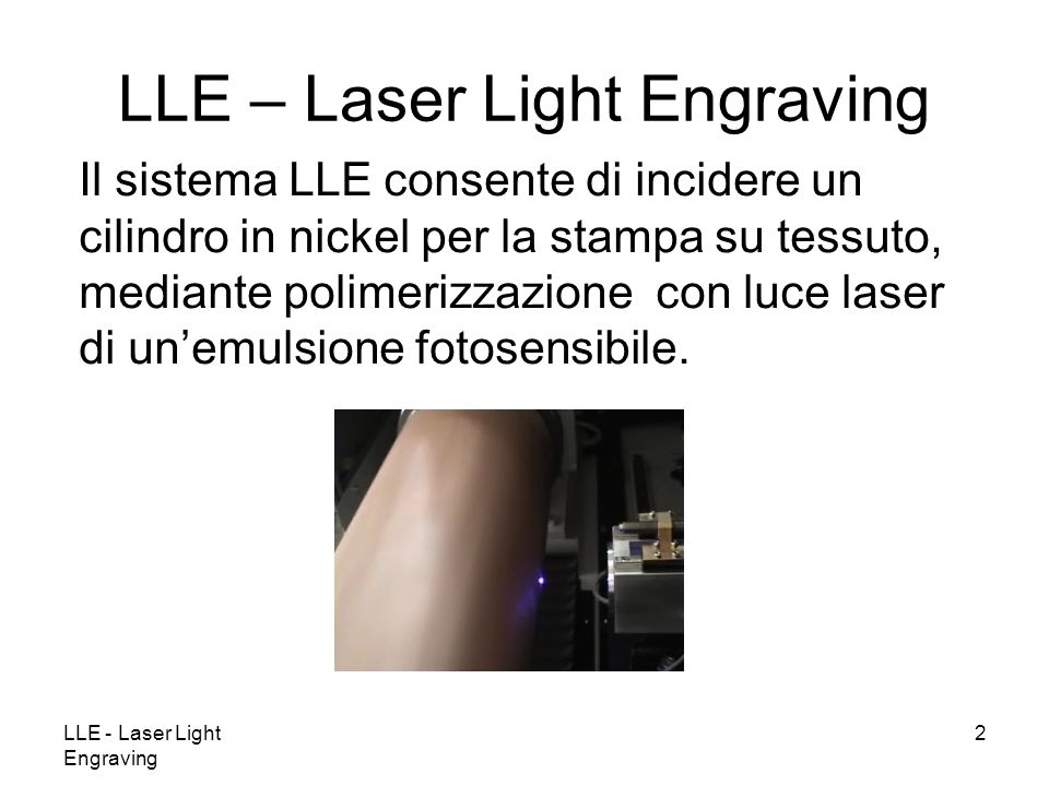 LLE – Laser Light Engraving