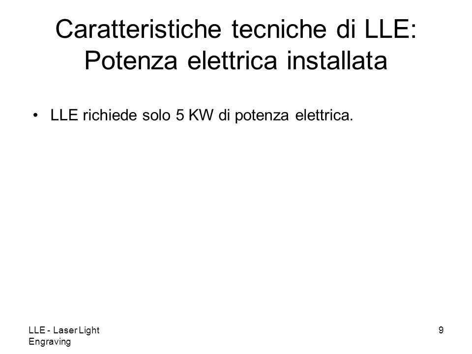 Caratteristiche tecniche di LLE: Potenza elettrica installata