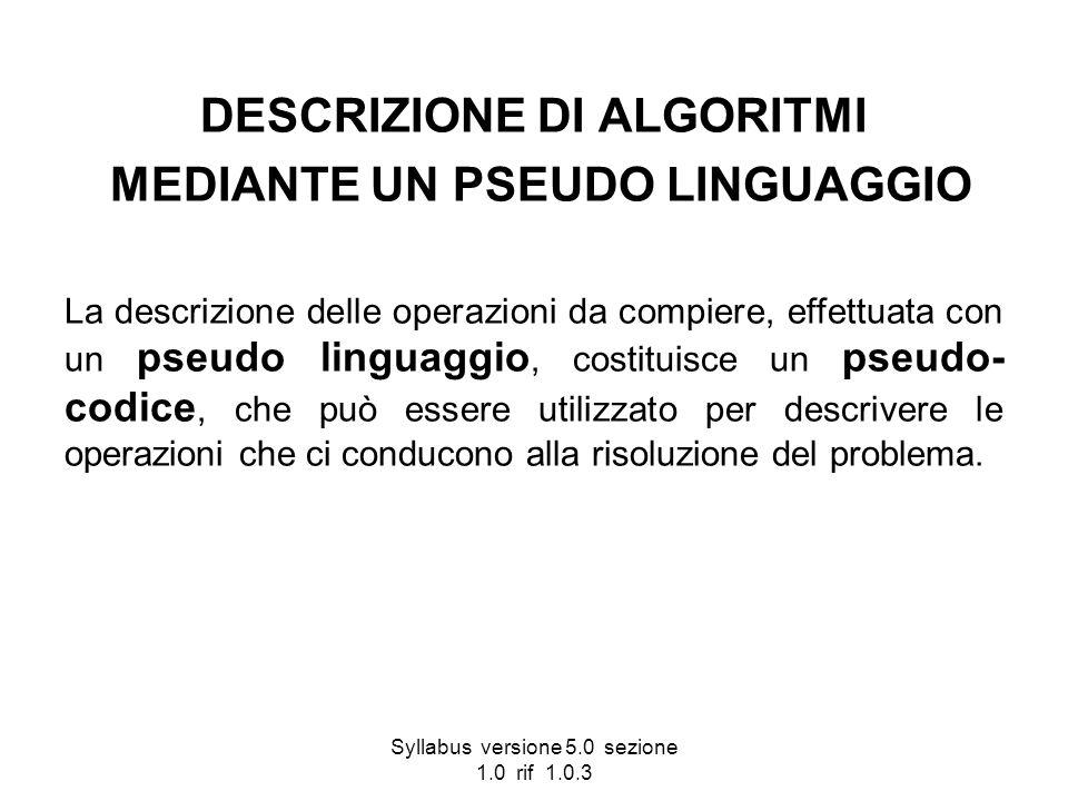 DESCRIZIONE DI ALGORITMI MEDIANTE UN PSEUDO LINGUAGGIO