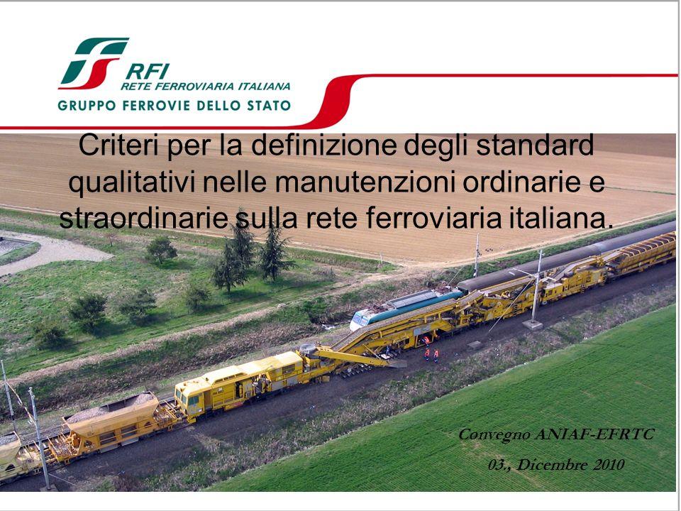 Criteri per la definizione degli standard qualitativi nelle manutenzioni ordinarie e straordinarie sulla rete ferroviaria italiana.