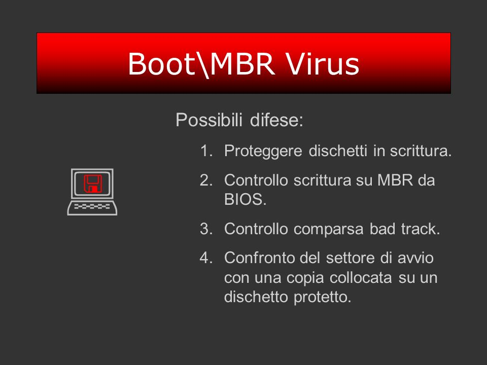 : Boot\MBR Virus < Possibili difese: