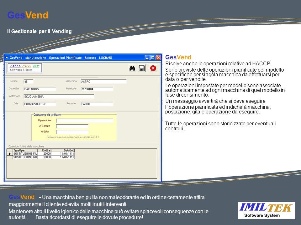 GesVendIl Gestionale per il Vending. GesVend. Risolve anche le operazioni relative ad HACCP.