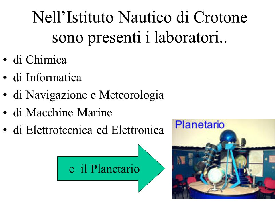 Nell'Istituto Nautico di Crotone sono presenti i laboratori..