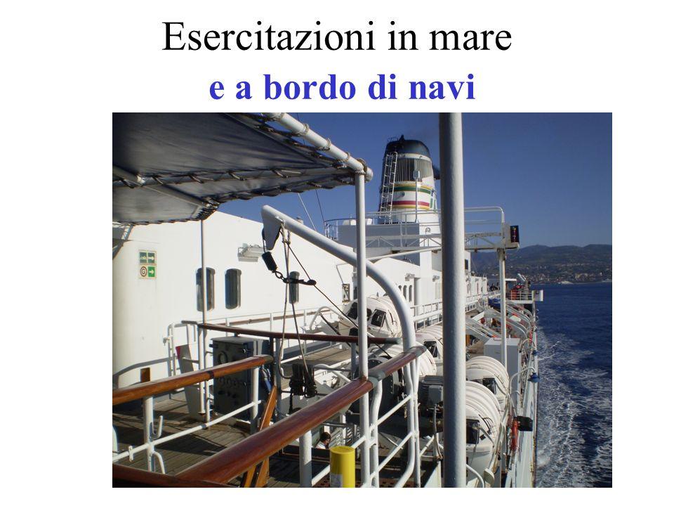 Esercitazioni in mare e a bordo di navi