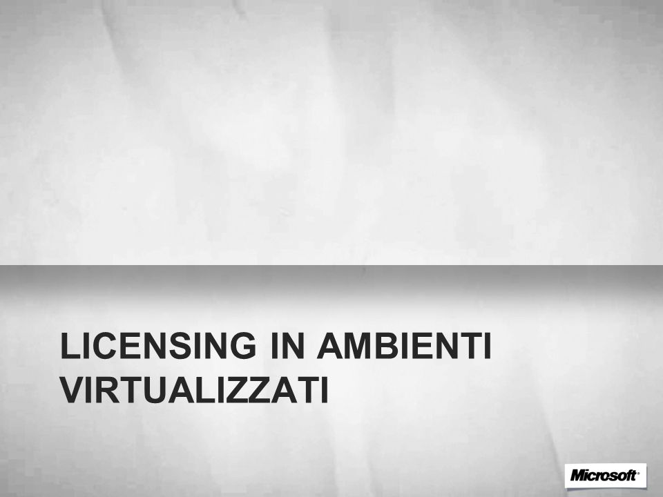 Licensing in ambienti virtualizzati