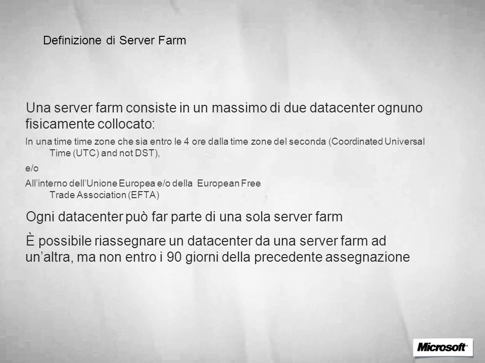 Ogni datacenter può far parte di una sola server farm