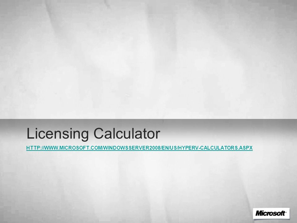 Licensing Calculator http://www.microsoft.com/windowsserver2008/en/us/hyperv-calculators.aspx