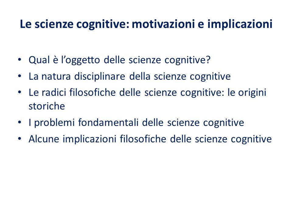 Le scienze cognitive: motivazioni e implicazioni