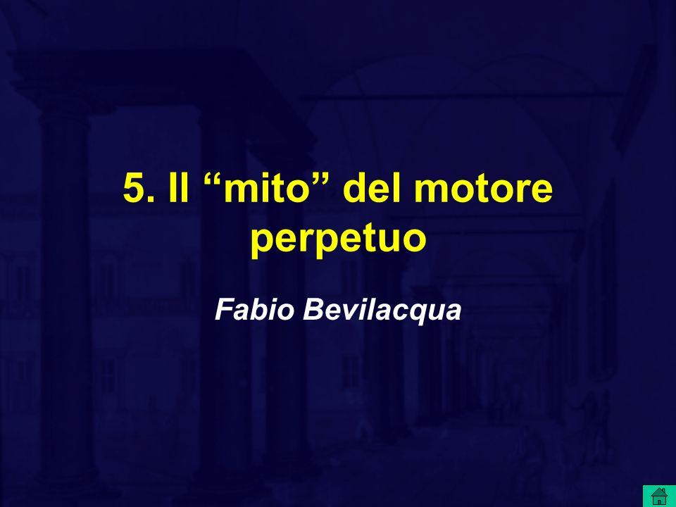 5. Il mito del motore perpetuo