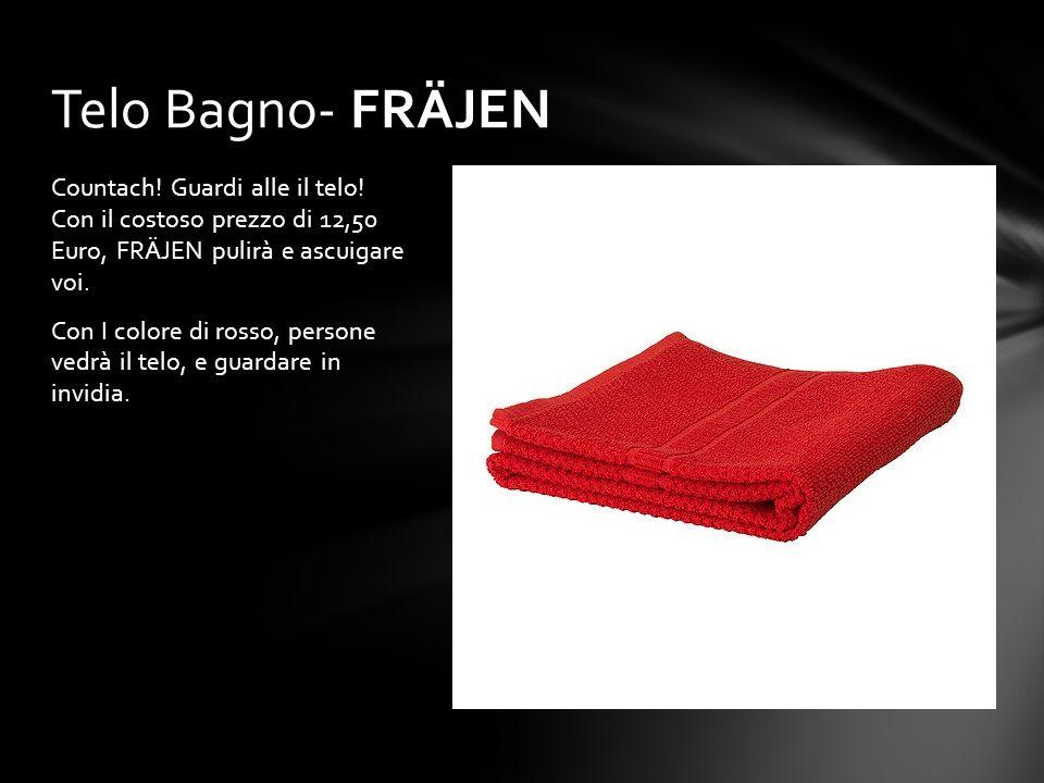 Telo Bagno- FRÄJEN