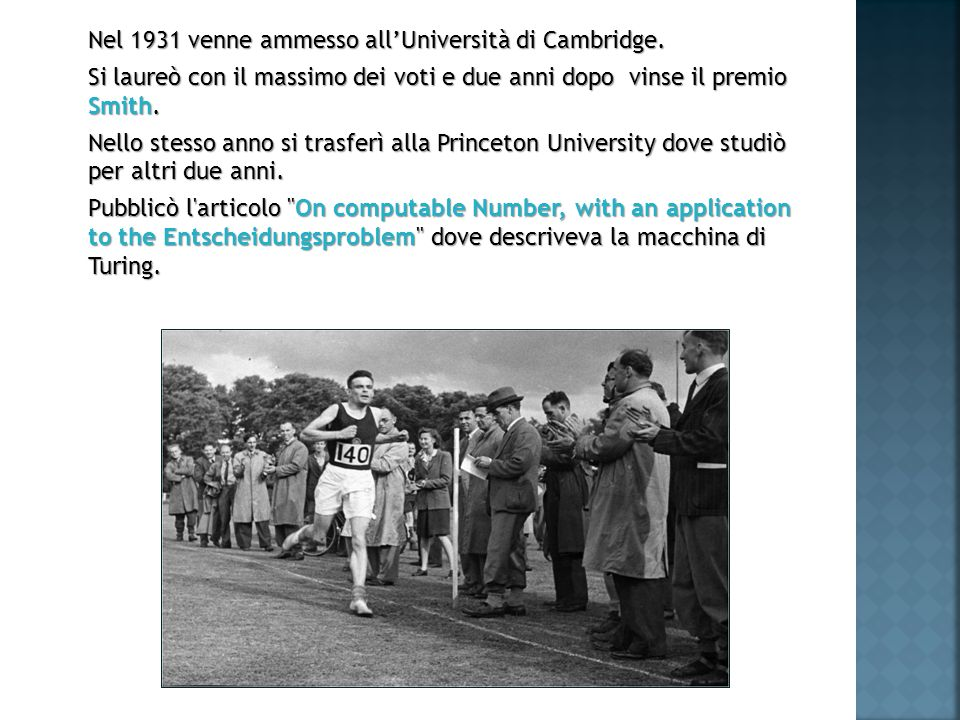 Nel 1931 venne ammesso all'Università di Cambridge