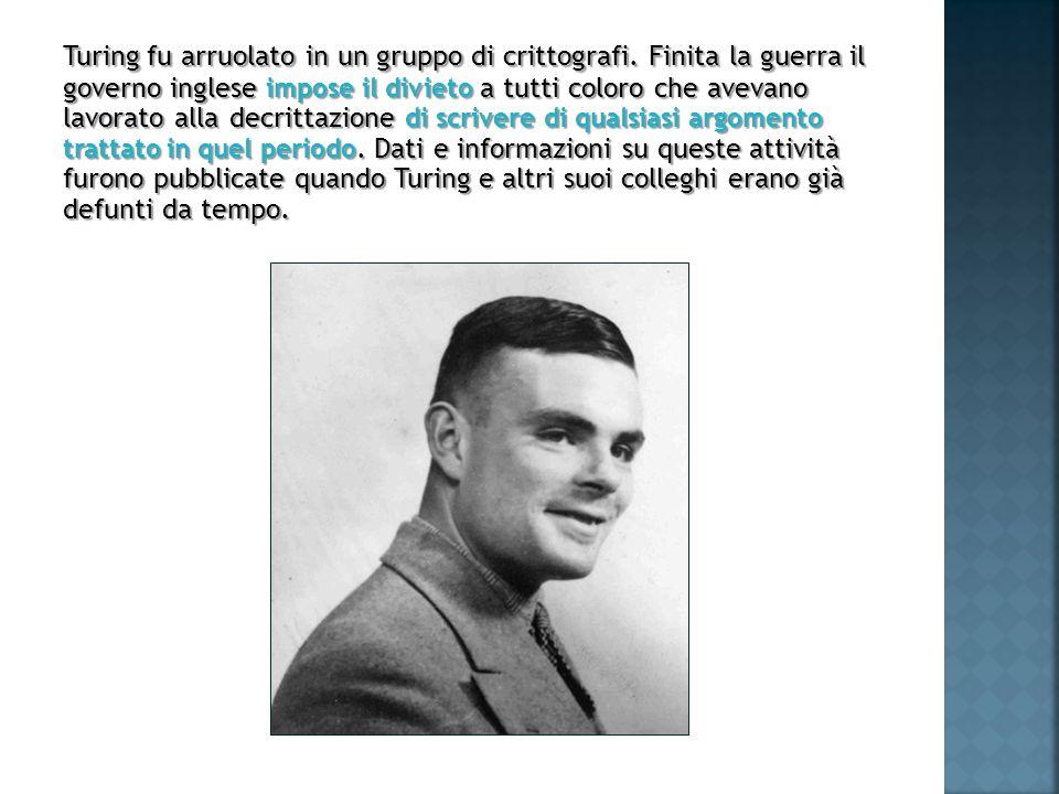 Turing fu arruolato in un gruppo di crittografi