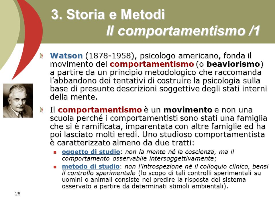 3. Storia e Metodi Il comportamentismo /1