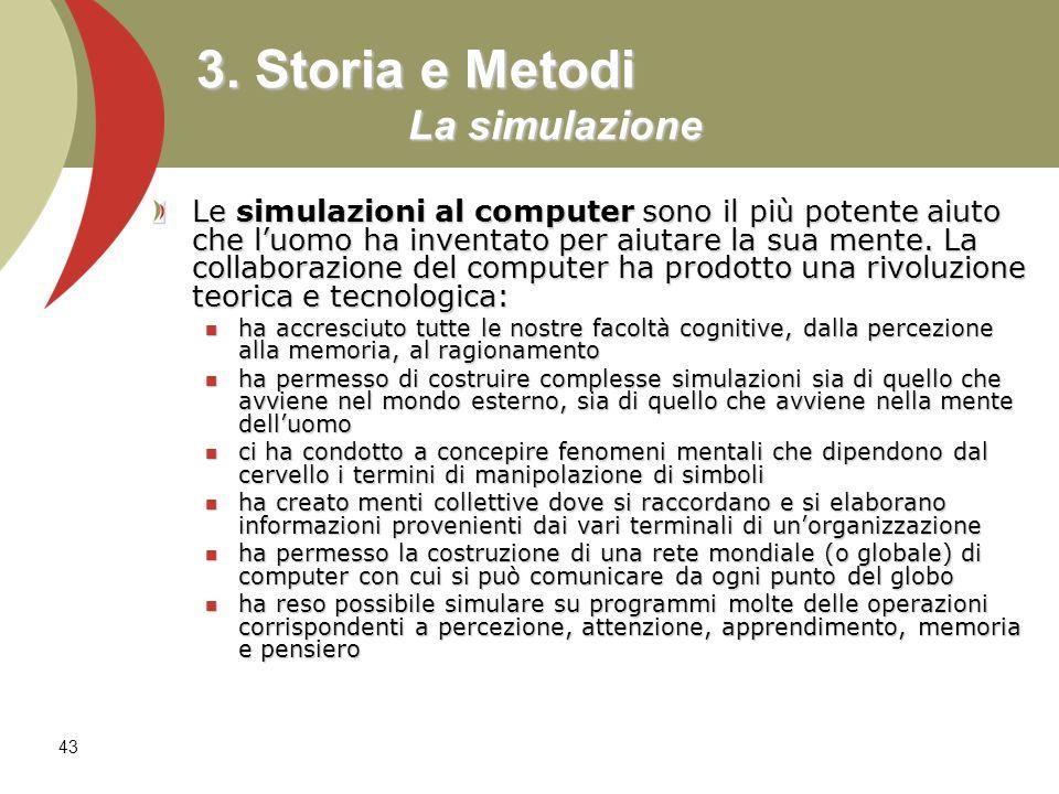3. Storia e Metodi La simulazione