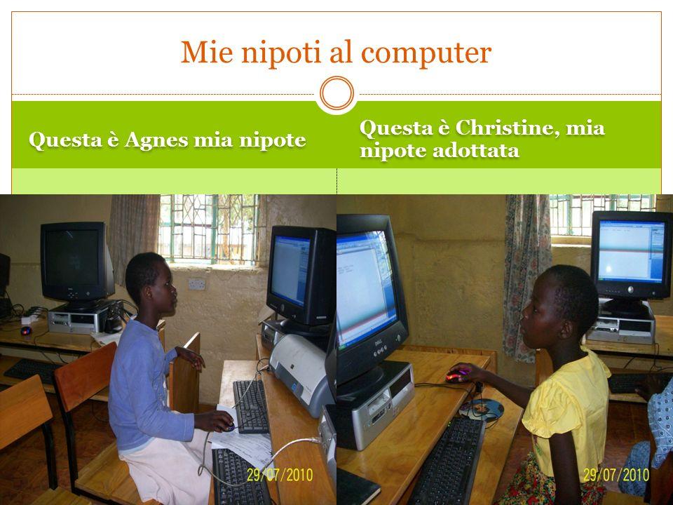 Mie nipoti al computer Questa è Christine, mia nipote adottata