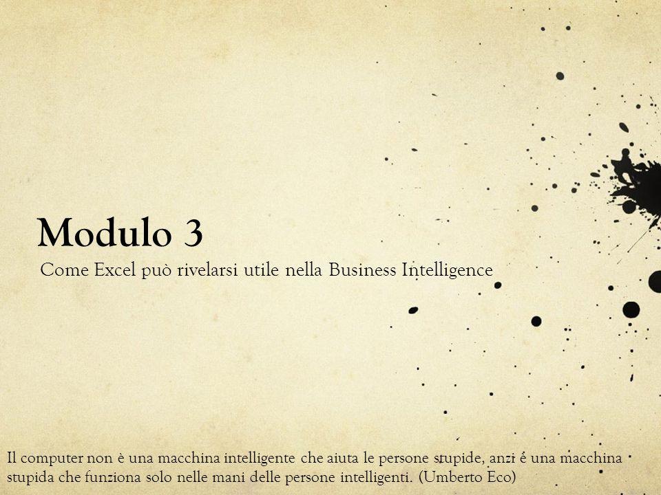 Modulo 3 Come Excel può rivelarsi utile nella Business Intelligence