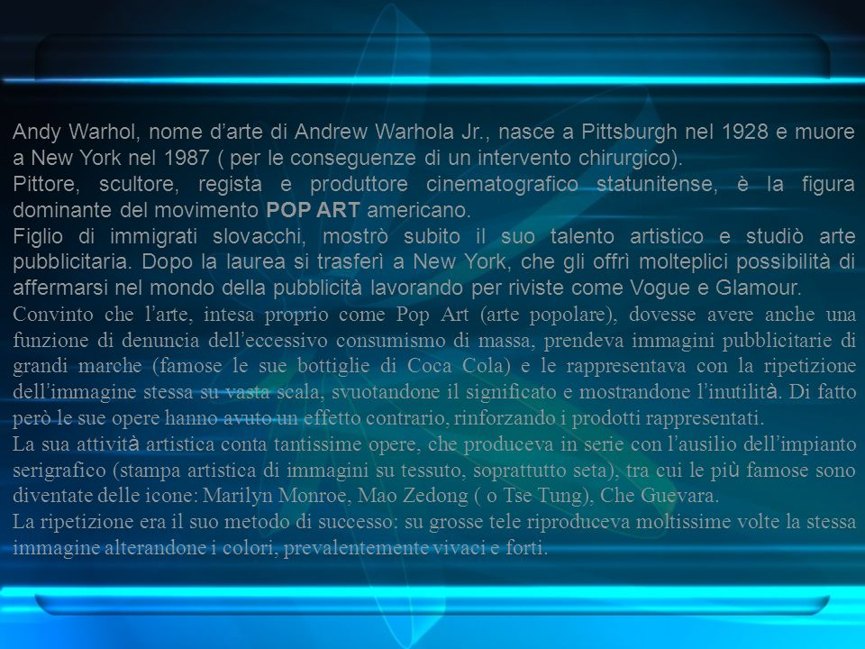 Andy Warhol, nome d'arte di Andrew Warhola Jr