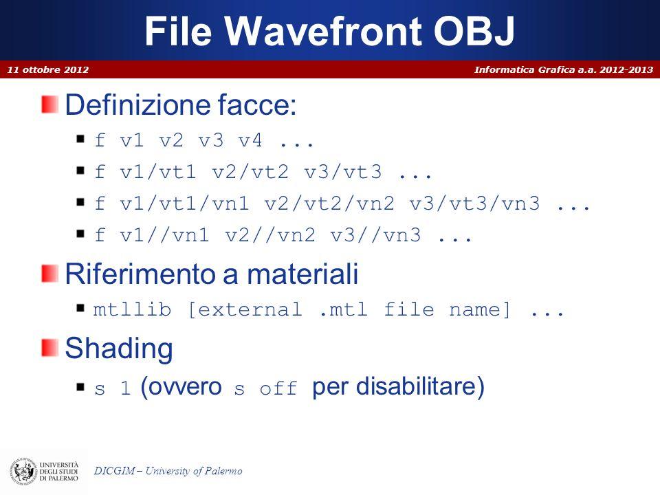 File Wavefront OBJ Definizione facce: Riferimento a materiali Shading