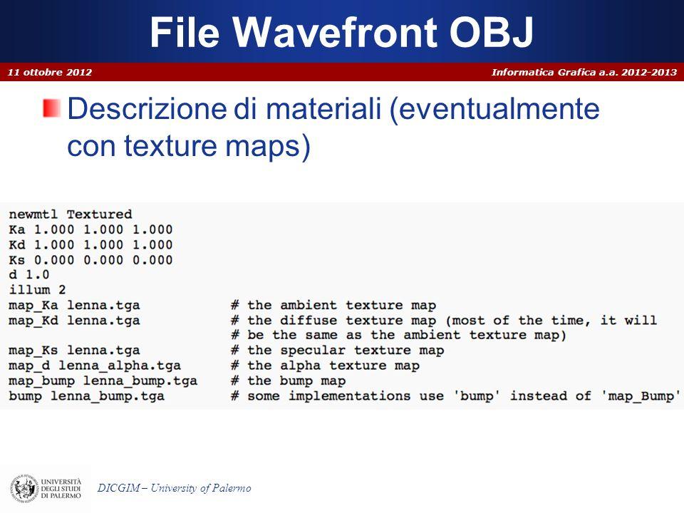 File Wavefront OBJ 11 ottobre 2012 Descrizione di materiali (eventualmente con texture maps)