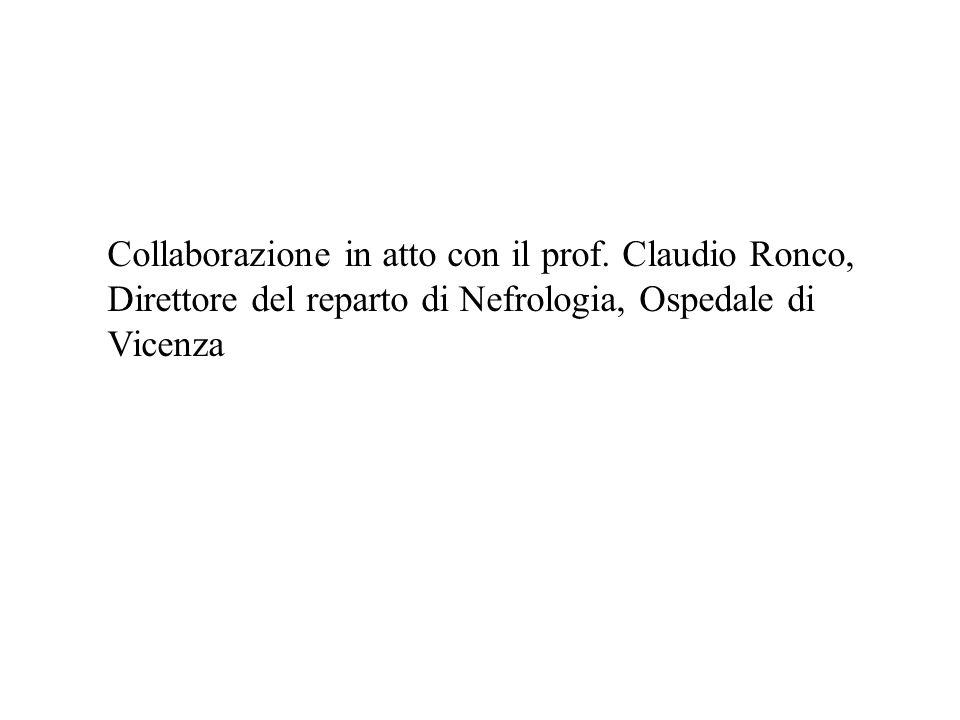 Collaborazione in atto con il prof. Claudio Ronco,