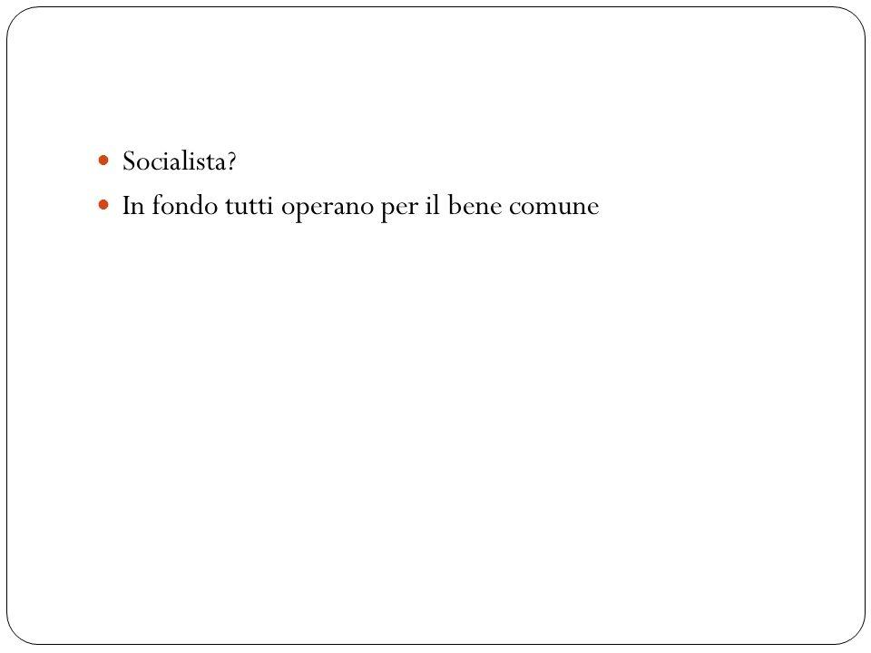 Socialista In fondo tutti operano per il bene comune