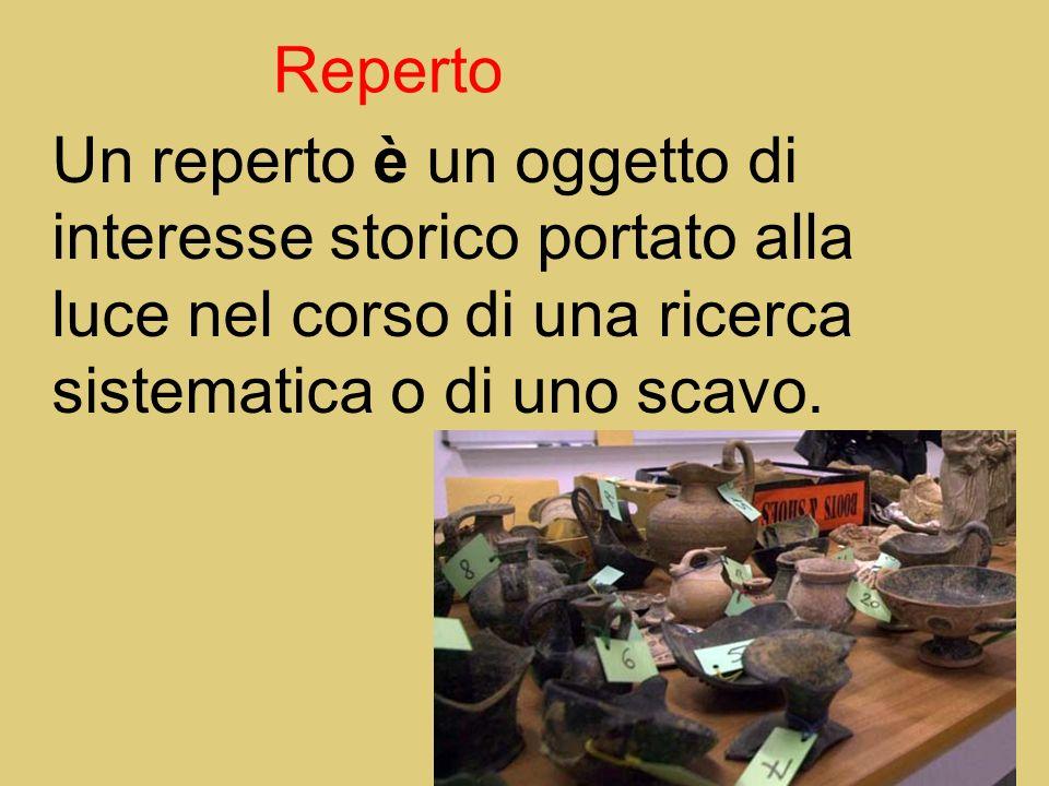 RepertoUn reperto è un oggetto di interesse storico portato alla luce nel corso di una ricerca sistematica o di uno scavo.