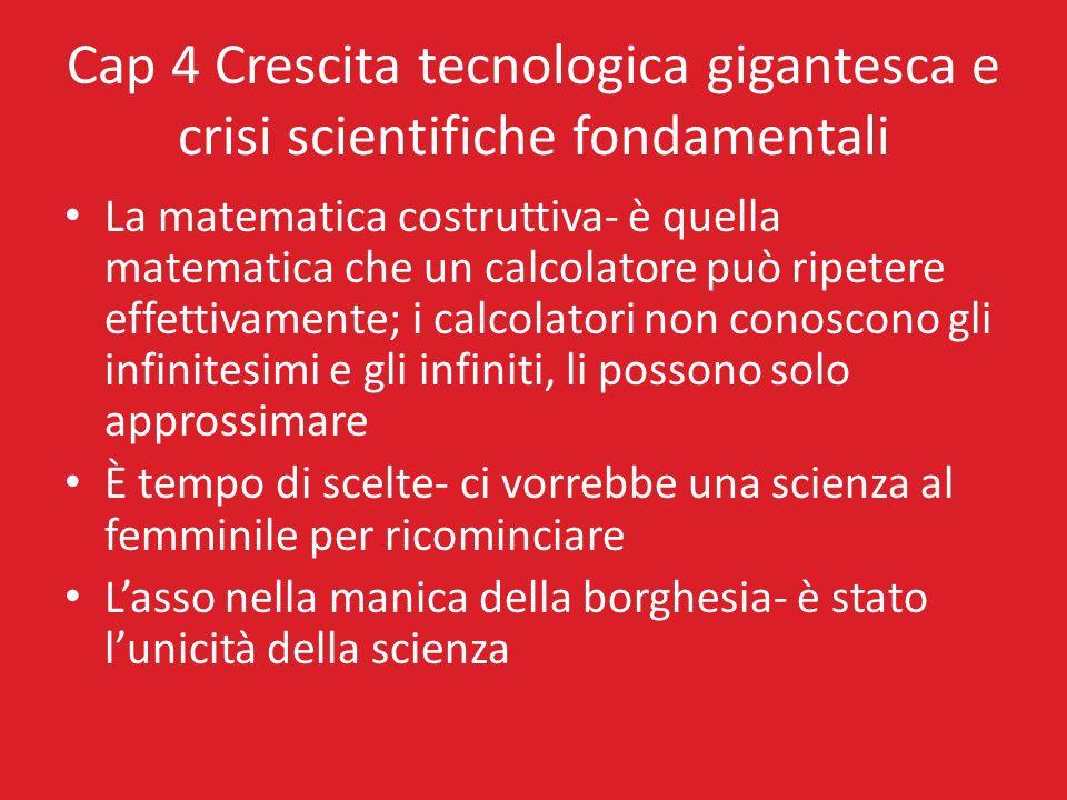 Cap 4 Crescita tecnologica gigantesca e crisi scientifiche fondamentali