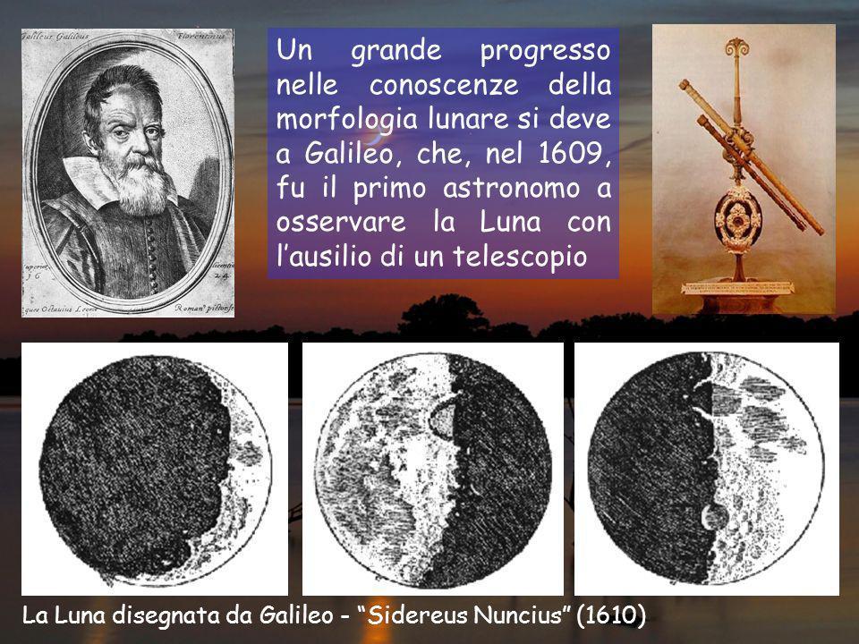 Un grande progresso nelle conoscenze della morfologia lunare si deve a Galileo, che, nel 1609, fu il primo astronomo a osservare la Luna con l'ausilio di un telescopio