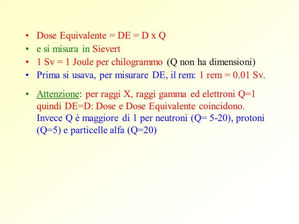 Dose Equivalente = DE = D x Q