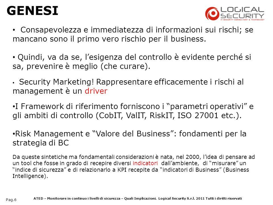 GENESI Consapevolezza e immediatezza di informazioni sui rischi; se mancano sono il primo vero rischio per il business.