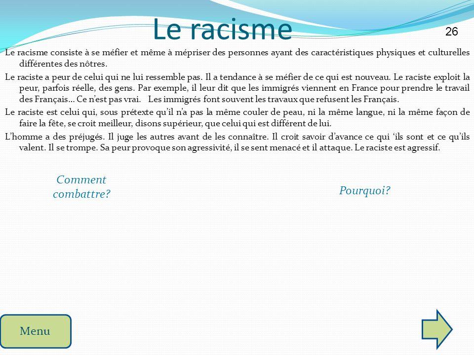 Le racisme 26 Comment combattre Pourquoi Menu