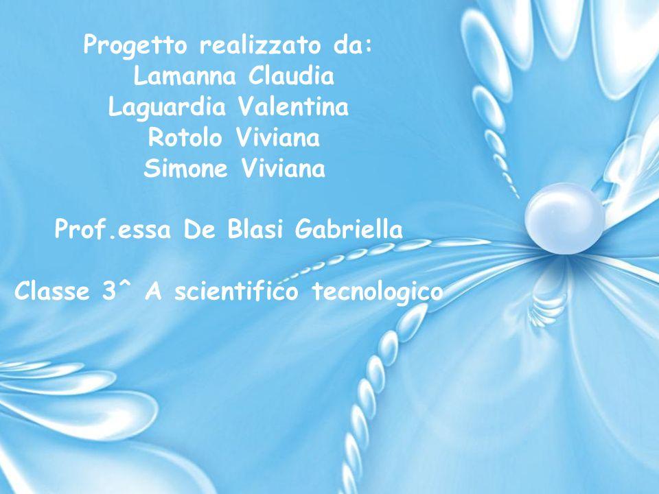 Progetto realizzato da: Lamanna Claudia Laguardia Valentina