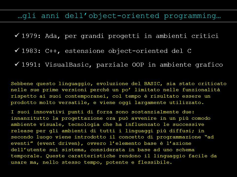 …gli anni dell'object-oriented programming…