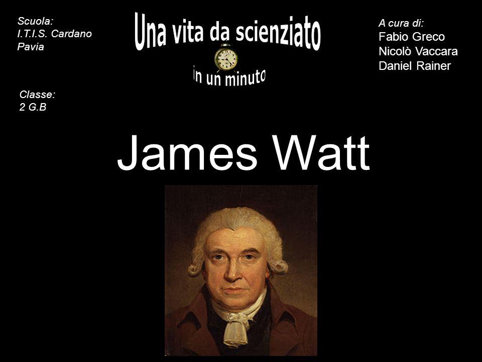 James Watt Una vita da scienziato in un minuto inserite il ritratto -