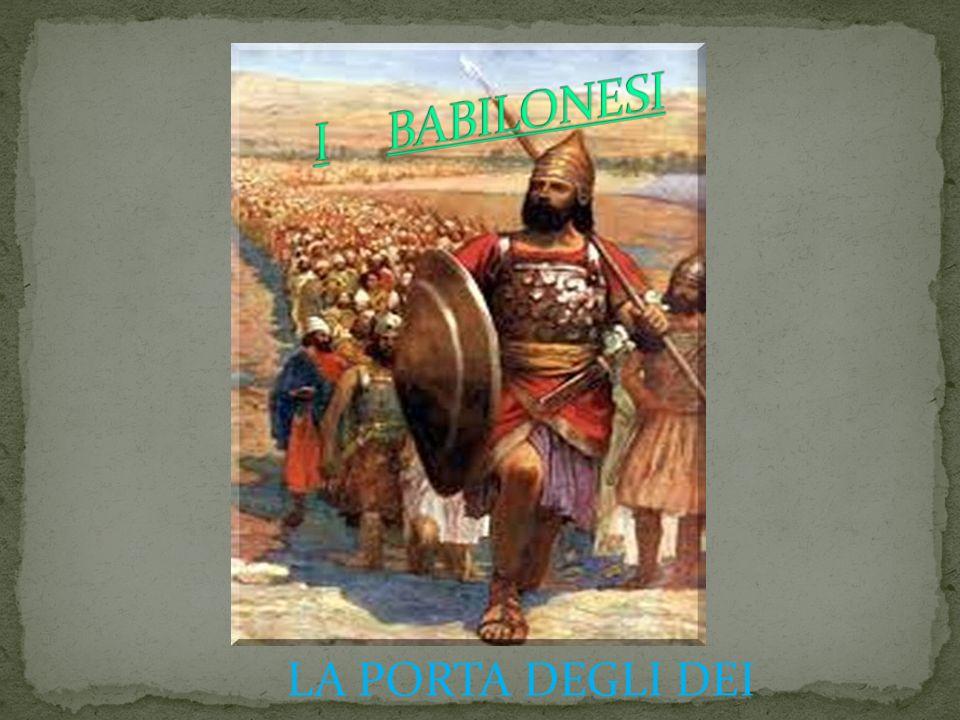 I BABILONESI LA PORTA DEGLI DEI
