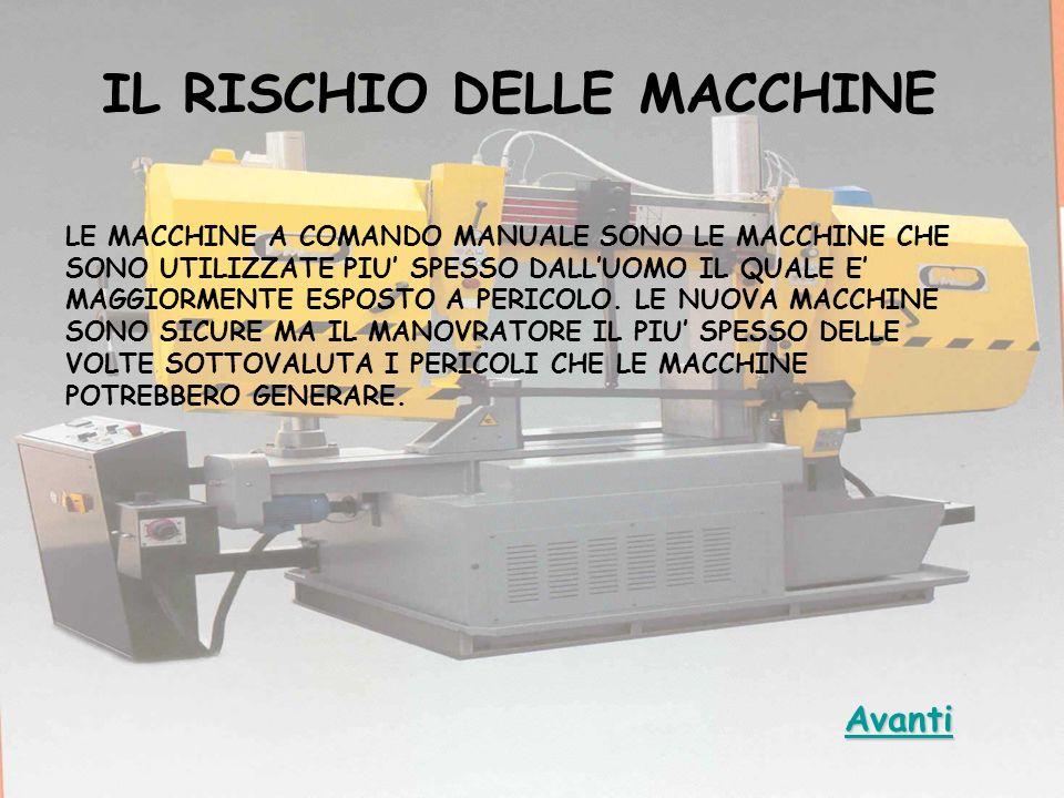 IL RISCHIO DELLE MACCHINE