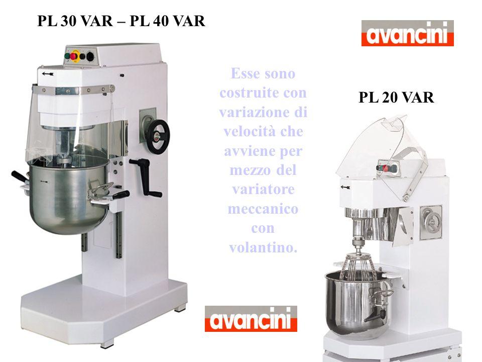 PL 30 VAR – PL 40 VAR Esse sono costruite con variazione di velocità che avviene per mezzo del variatore meccanico con volantino.