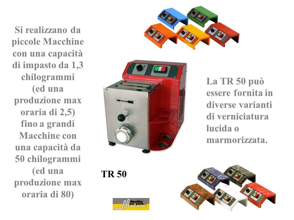 Si realizzano da piccole Macchine con una capacità di impasto da 1,3 chilogrammi (ed una produzione max oraria di 2,5) fino a grandi Macchine con una capacità da 50 chilogrammi (ed una produzione max oraria di 80)