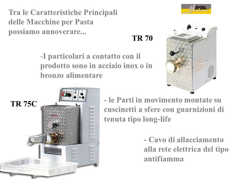 Tra le Caratteristiche Principali delle Macchine per Pasta possiamo annoverare...