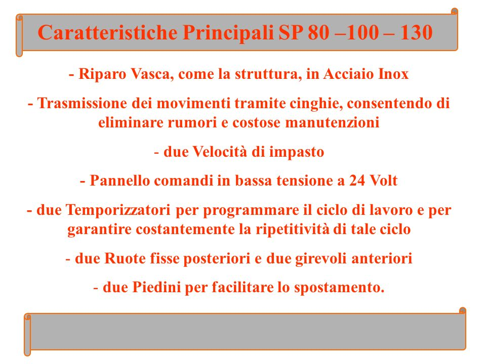 Caratteristiche Principali SP 80 –100 – 130