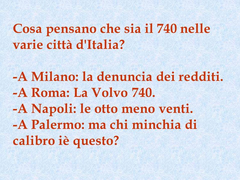 Cosa pensano che sia il 740 nelle varie città d Italia