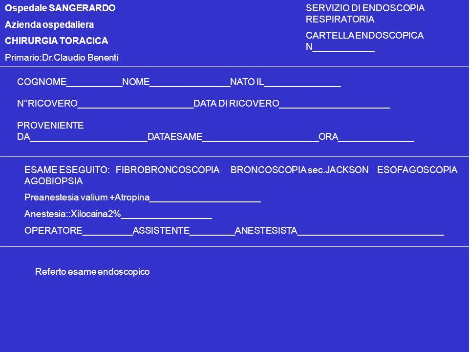 Ospedale SANGERARDO Azienda ospedaliera. CHIRURGIA TORACICA. Primario:Dr.Claudio Benenti. SERVIZIO DI ENDOSCOPIA RESPIRATORIA.