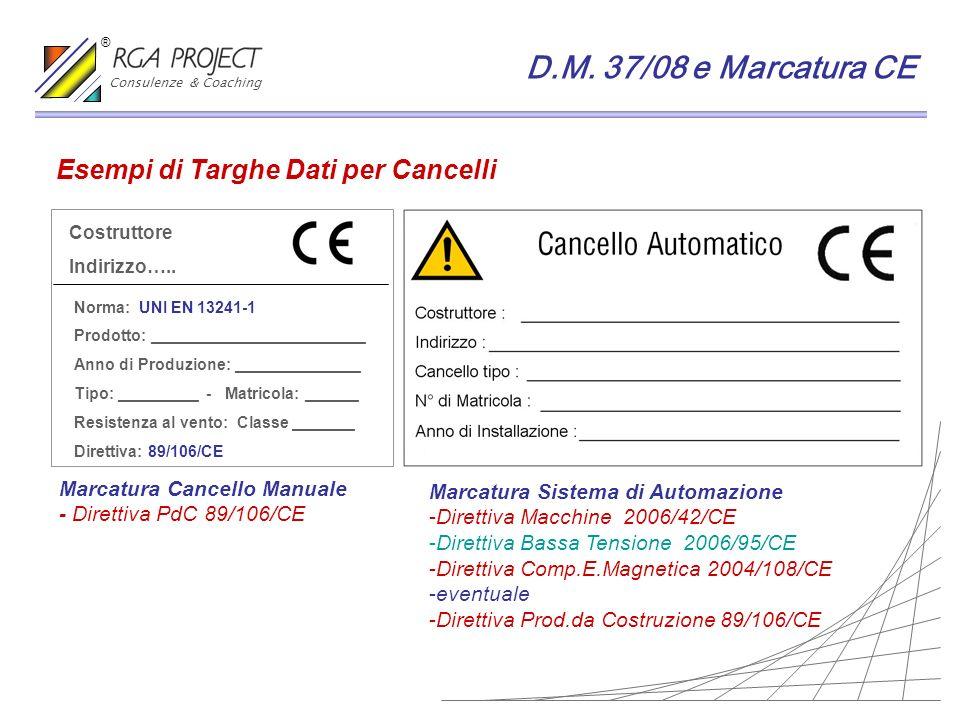 D.M. 37/08 e Marcatura CE Esempi di Targhe Dati per Cancelli