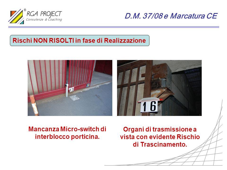 D.M. 37/08 e Marcatura CE Rischi NON RISOLTI in fase di Realizzazione