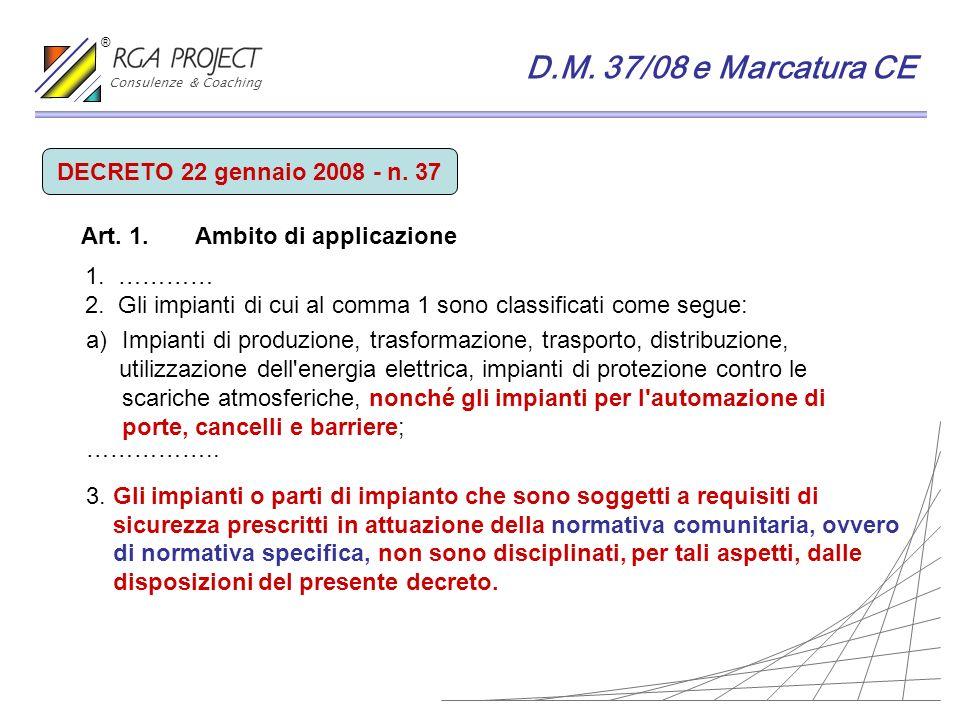 D.M. 37/08 e Marcatura CE DECRETO 22 gennaio 2008 - n. 37