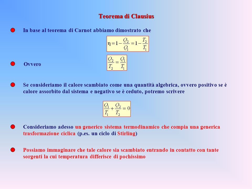 Teorema di Clausius In base al teorema di Carnot abbiamo dimostrato che. Ovvero.
