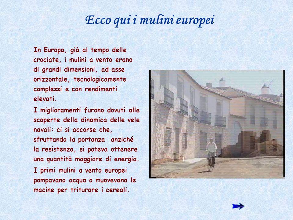 Ecco qui i mulini europei